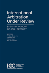 International Arbitration Under Review - Essays in honour of John Beechey